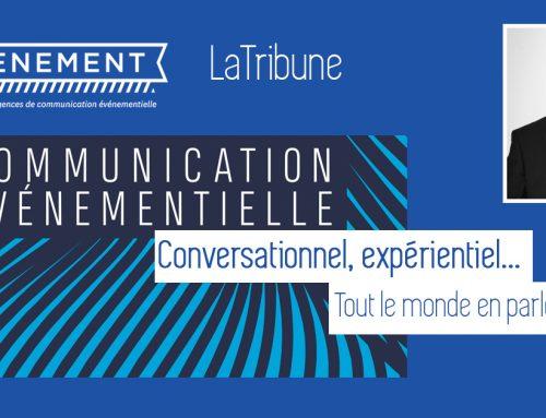 LaTribune | Conversationnel, expérientiel… Tout le monde en parle… (Bertrand Biard, Président de LÉVÉNEMENT)